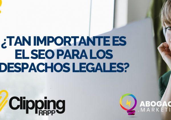 SEO para webs de despachos legales ¿Tan importante es?